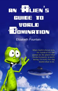 An Alien's Guide to World Domination 2