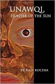 unawqi-hunter-of-the-sun-by-kali-kucera